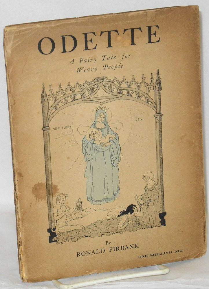 Odette; a fairy tale for weary people. Albert Buhrer, Ronald Firbank, , four.