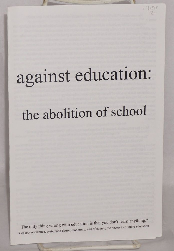 Against education: the abolition of school