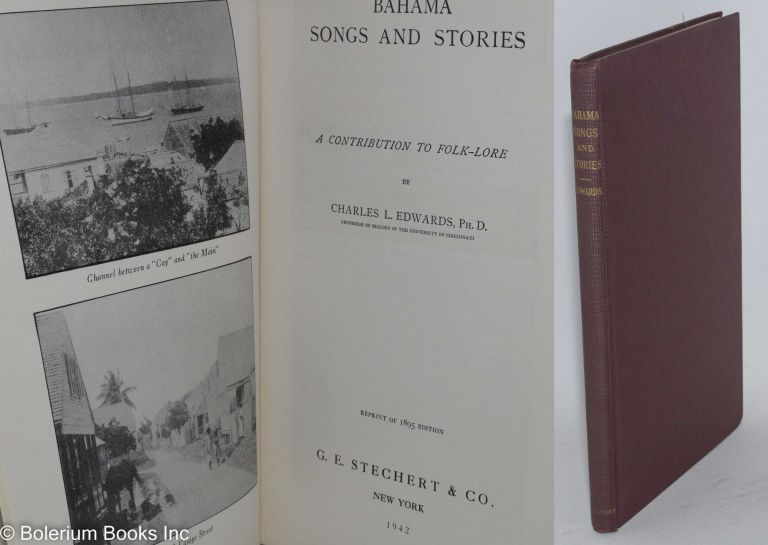 Bahama songs and stories; a contribution to folk-lore. Charles L. Edwards.