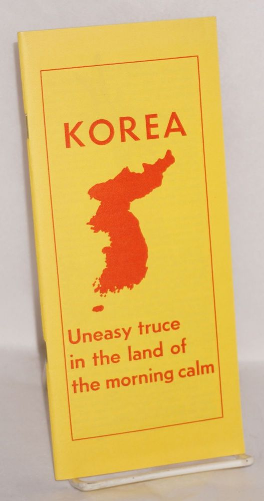 Korea: Uneasy Truce in the Land of the Morning Calm. Joseph Brandt.