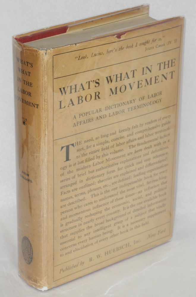 What's what in the labor movement; a dictionary of labor affairs and labor terminology. Waldo R. Browne, , comp.