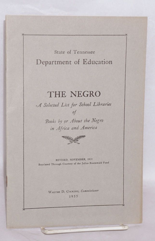 The Negro; a selected list for school libraries of books by or about the Negro in Africa and America. Division of School Libraries.