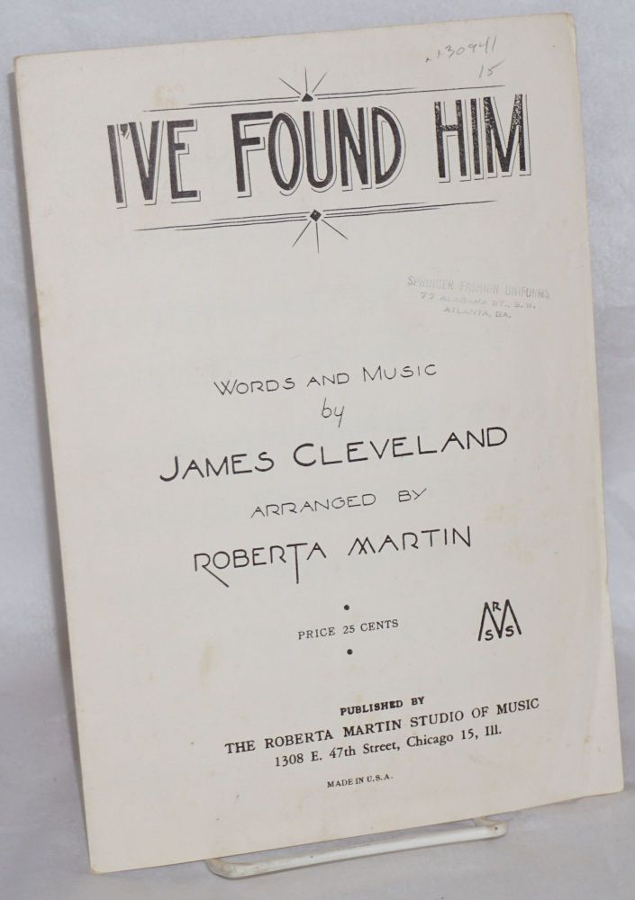I've found him; arranged by Roberta Martin. James Cleveland, words and music.