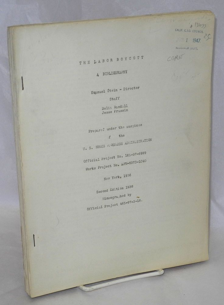 The labor boycott; a bibliography. Prepared under the auspices of the U.S. Works Progress Administration. 2nd edition. Emanuel Stein.