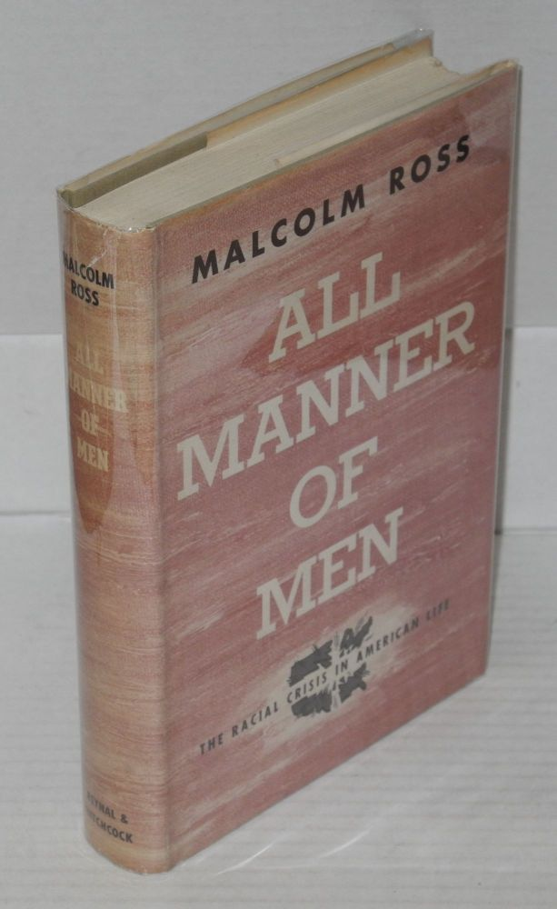 All manner of men, the racial crisis in American life [sub-title from dj]. Malcolm Ross.