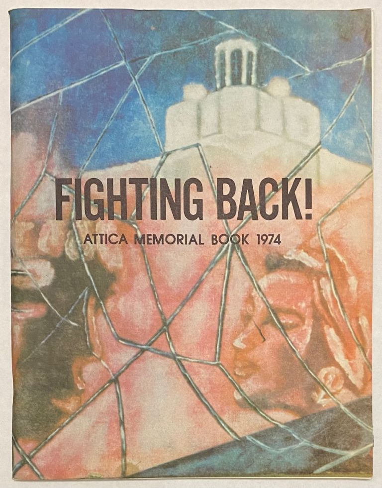 Fighting back! Attica memorial to the people - 1974