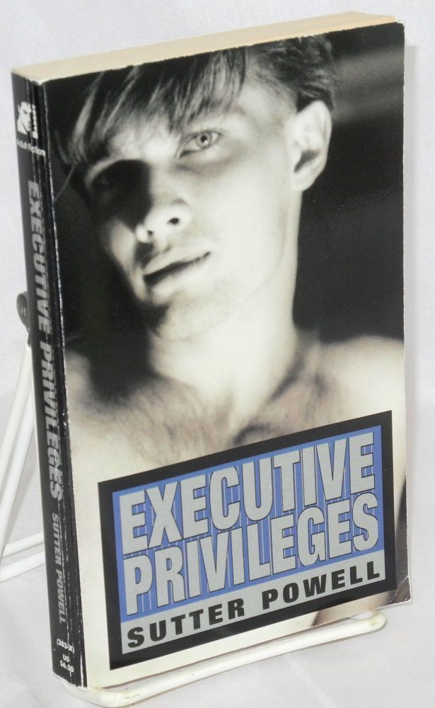 Executive privileges. Sutter Powell.