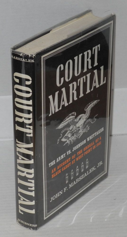 Court-martial; a black man in America. John F. Marszalek, Jr.