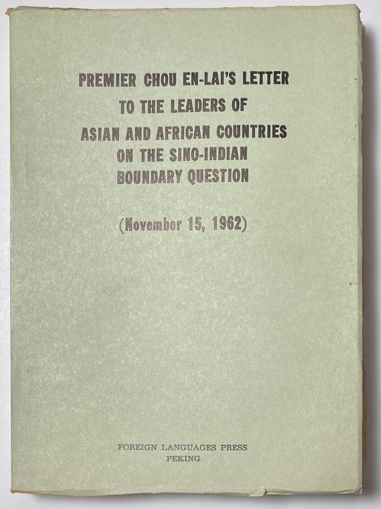 Premier Chou En-Lai's letter to the leaders of Asian and African countries on the Sino-Indian boundary question (November 15, 1962). En-Lai Chou, Zhou Enlai.
