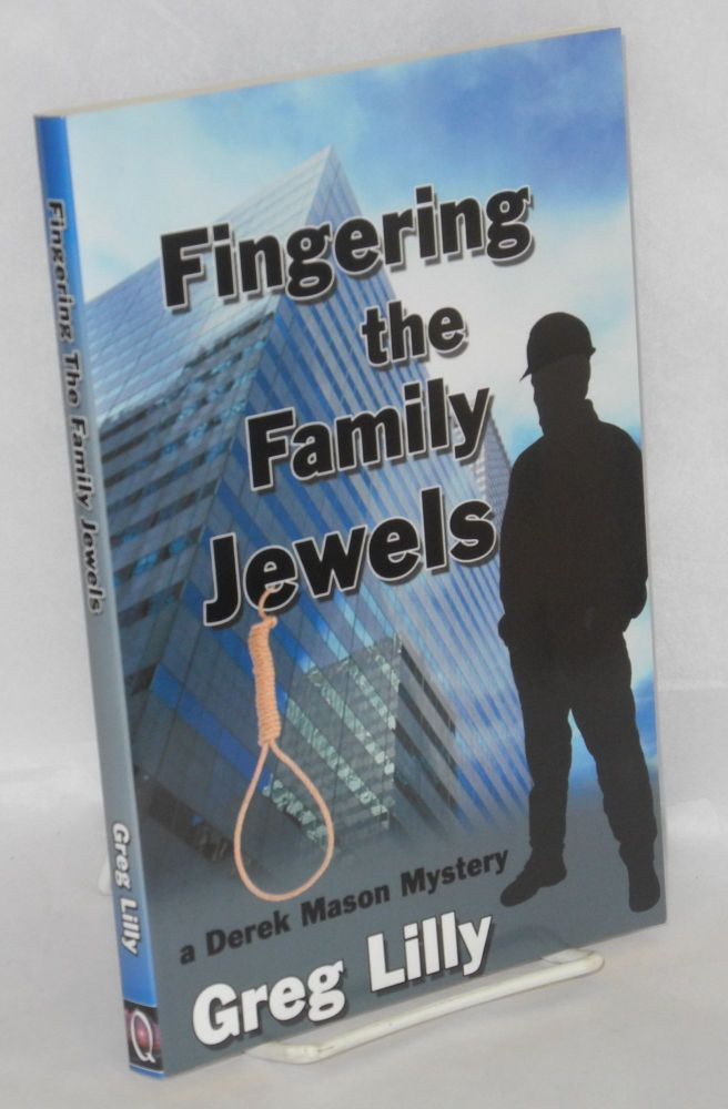 Fingering the family jewels; A Derek Mason mystery. Greg Lilly.