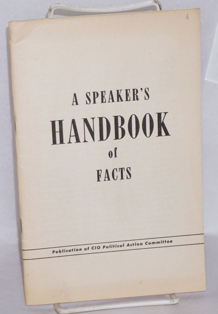 A speaker's handbook of facts. CIO Political Action Committee.