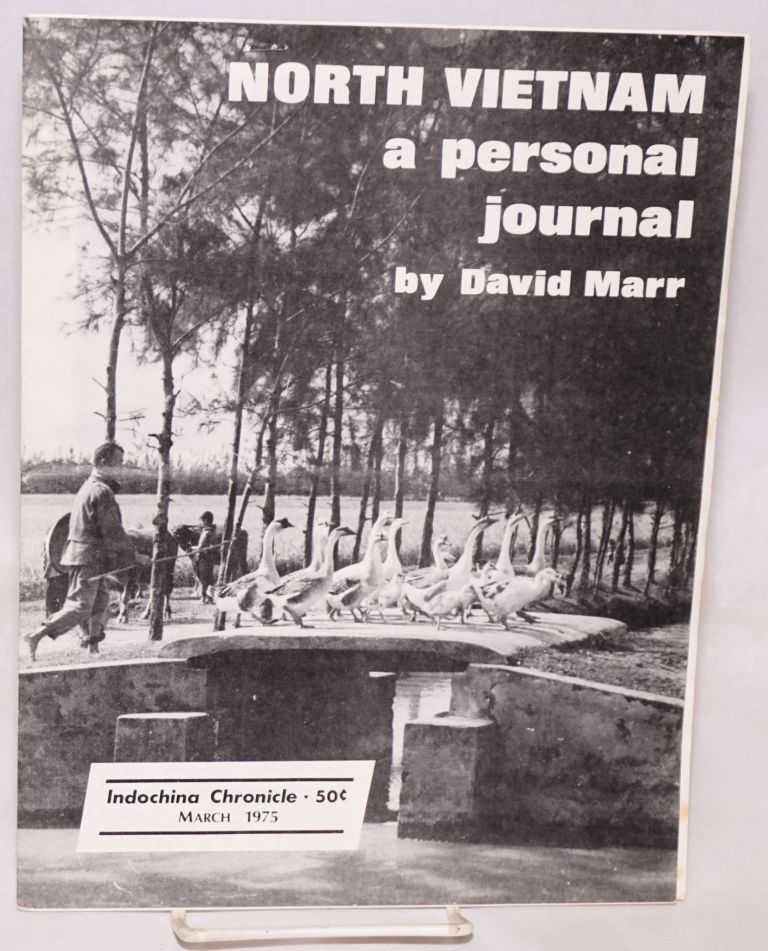North Vietnam: a personal journal; Indochina chronicle issue no. 39, March 1975. David Marr.
