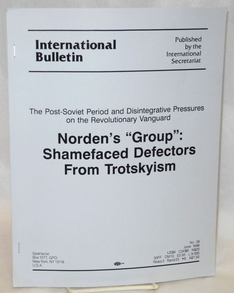 "Norden's ""group"": shamefaced defectors from Trotskyism. Spartacist League."