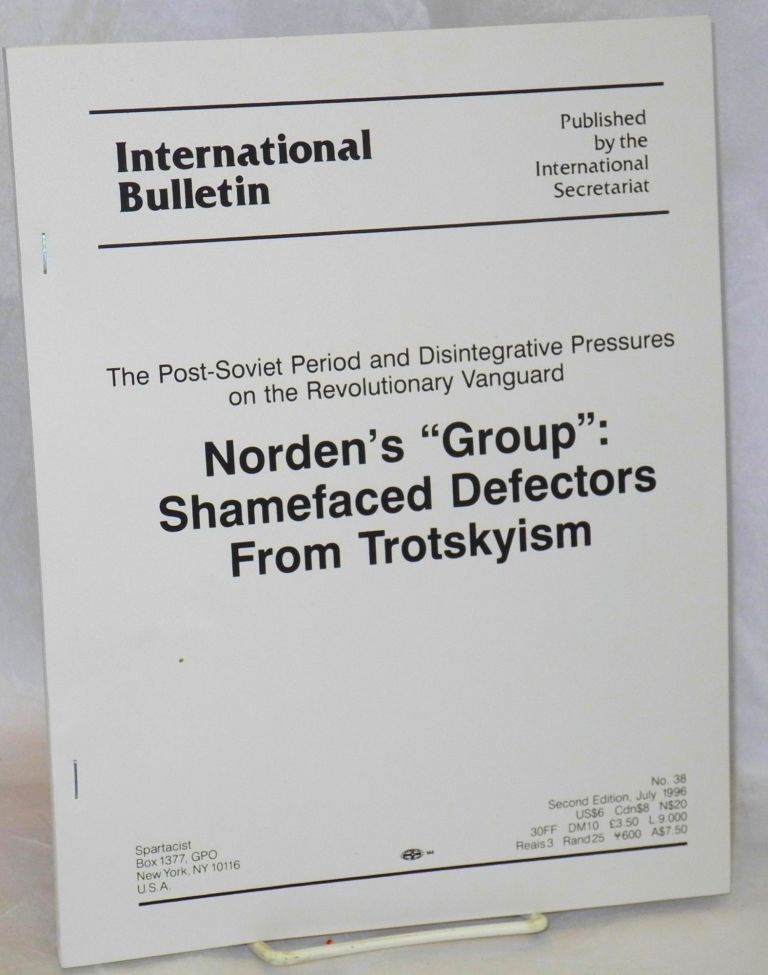 "Norden's ""group"": shamefaced defectors from Trotskyism (second edition). Spartacist League."