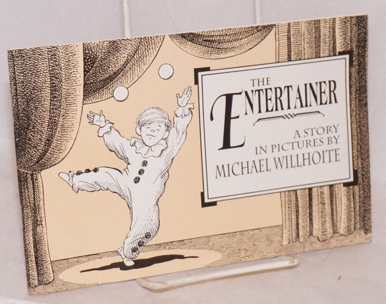 The Entertainer; a story in pictures. Michael Willhoite.