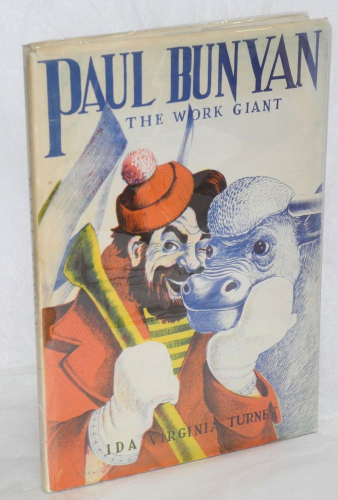 Paul Bunyan the work giant. Ida Virginia Turney, , Norma Madge Lyon, Harold L. Price.