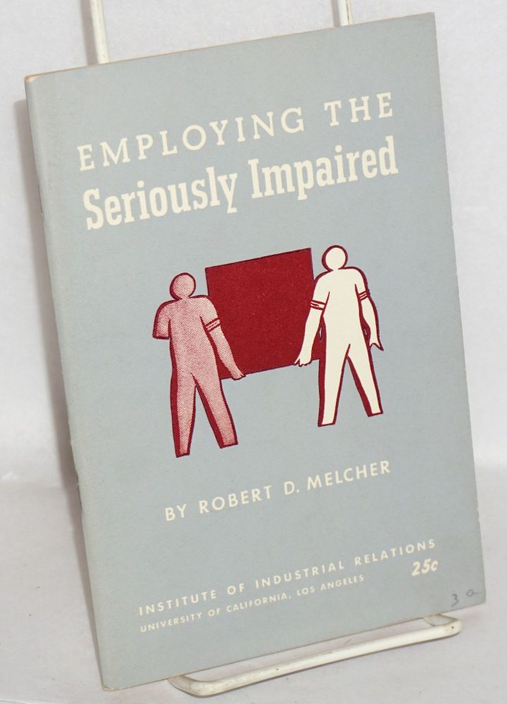 Employing the seriously impaired. Robert Melcher.