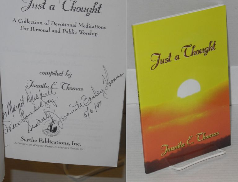 Just a Thought: a Collection of Devotional Meditations for Personal and Public Worship. Juanita E. Thomas.