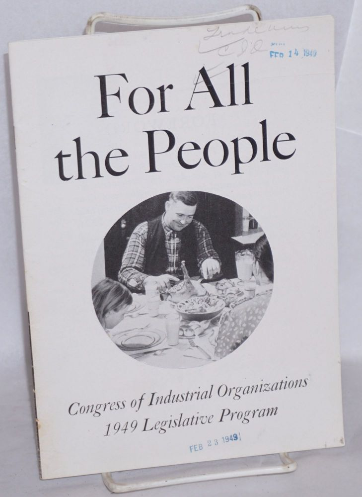 For all the people, Congress of Industrial Organizations 1949 Legislative Program. Foreword by Philip Murray. Congress of Industrial Organizations.