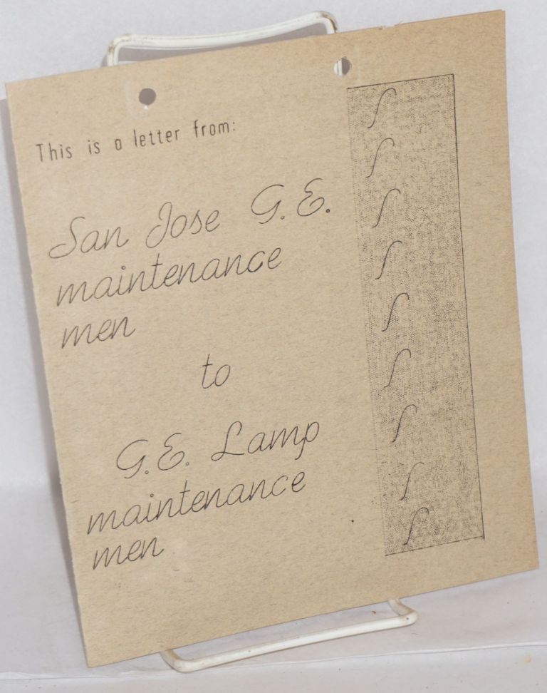 This is a letter from San Jose G.E. maintenance men to G.E. lamp maintenance men. Joe R. Madeiros.