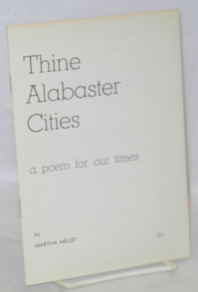 Thine alabaster cities; a poem for our times. Martha Millet.