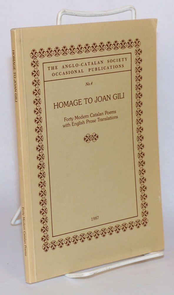 Homage to Joan Gili. Forty modern Catalan poems with English prose translations. Arthur Terry, ed.