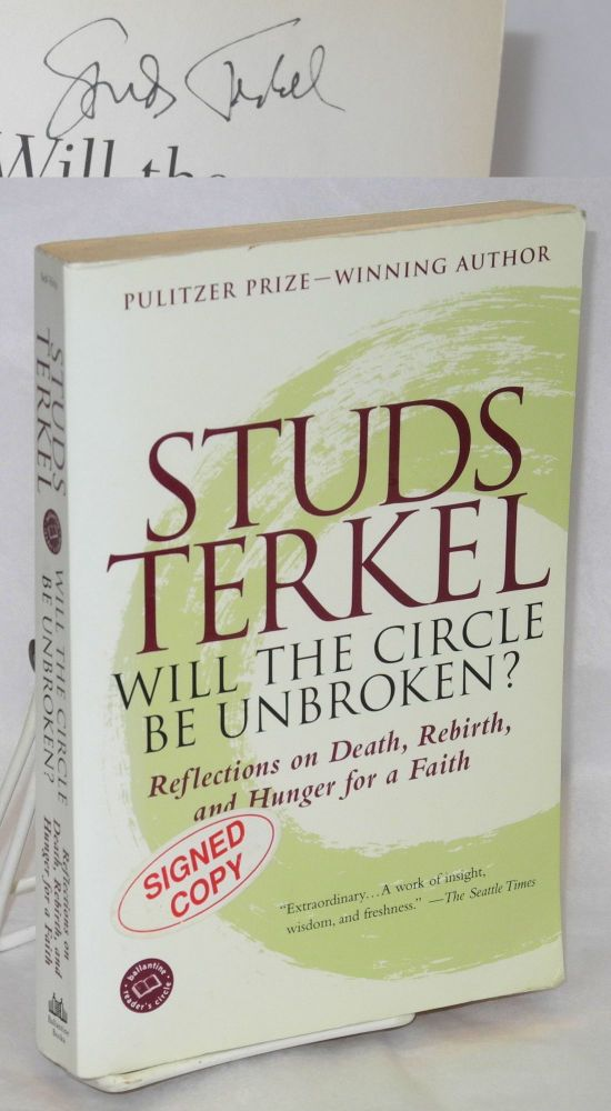 Will the circle be unbroken? Studs Terkel.