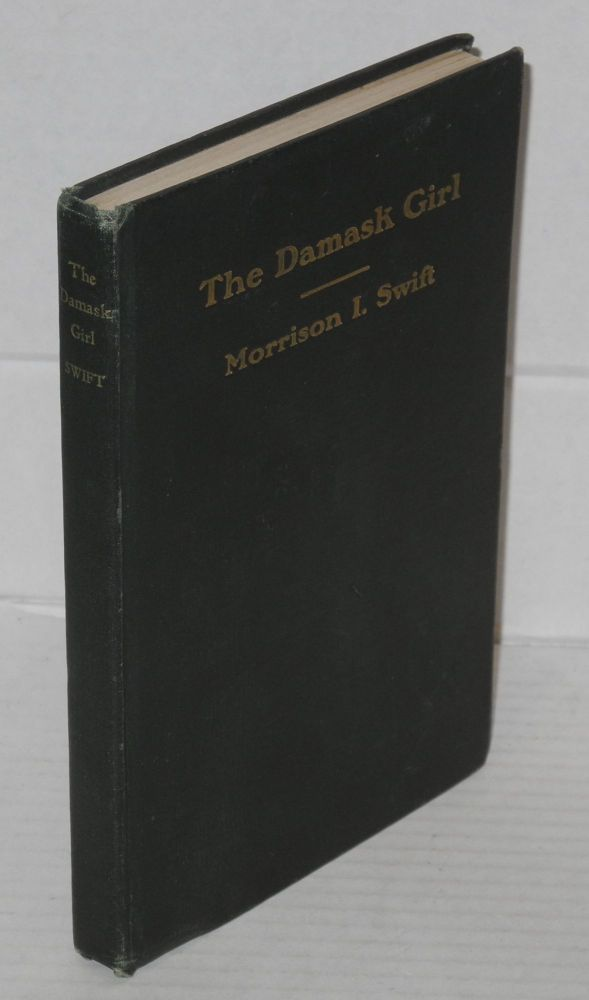 The damask girl and other stories. Morrison I. Swift.