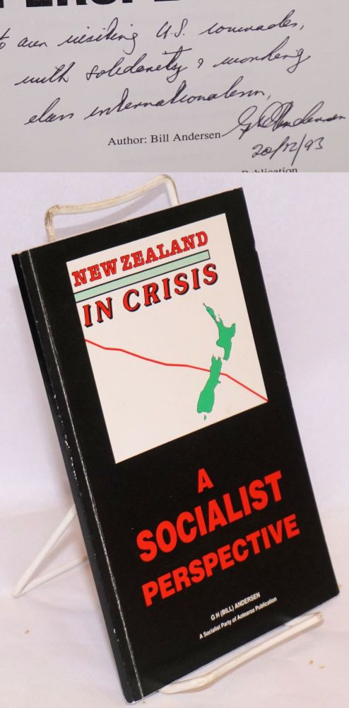 New Zealand in crisis: a socialist perspective. G. H. Andersen, Bill.