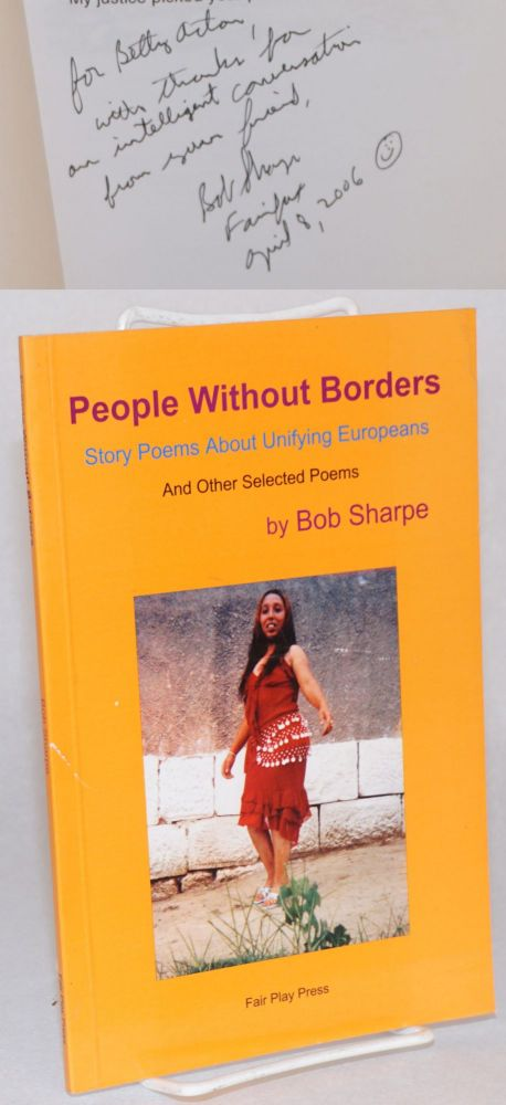 People without borders; story poems about unifying europeans and other selected poems. Bob Sharpe.