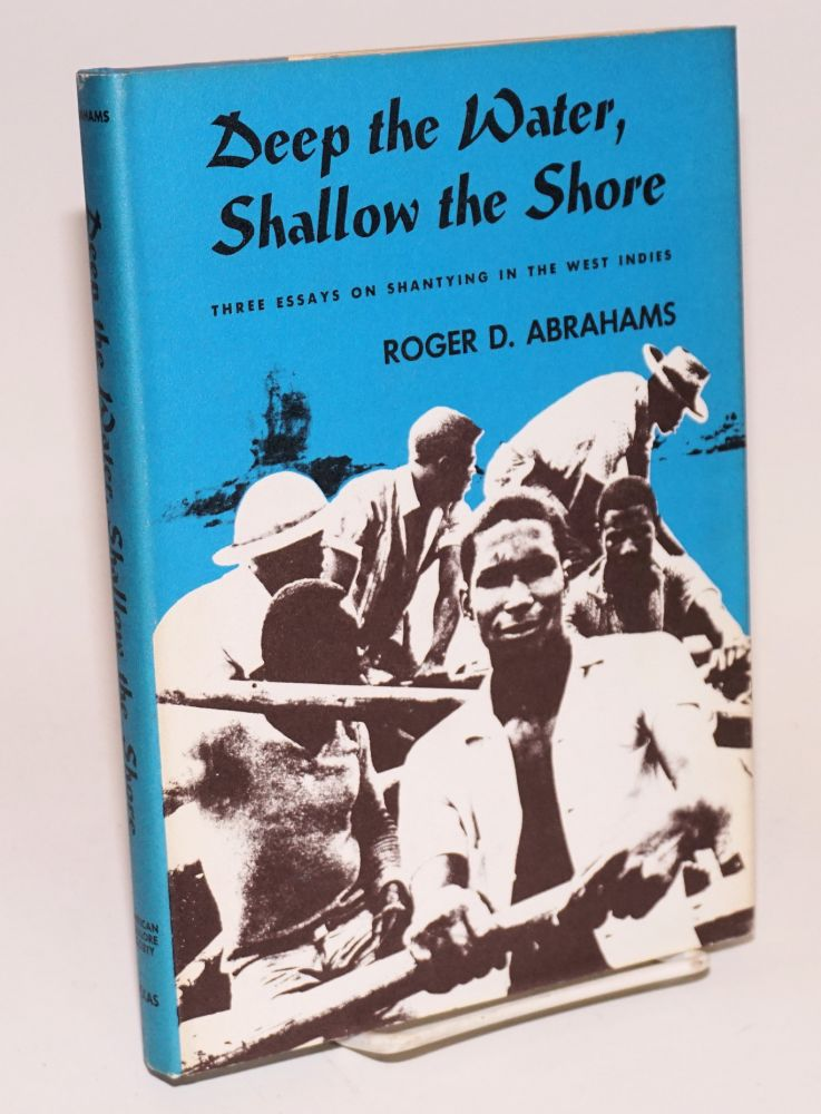 Deep the water, shallow the shore; three essays on shantying in the West Indies. Roger D. Abrahams, music, Linda Sobin.