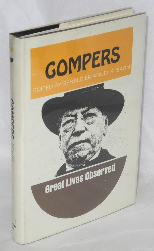 Gompers. Gerald Emanuel Stearn, ed.