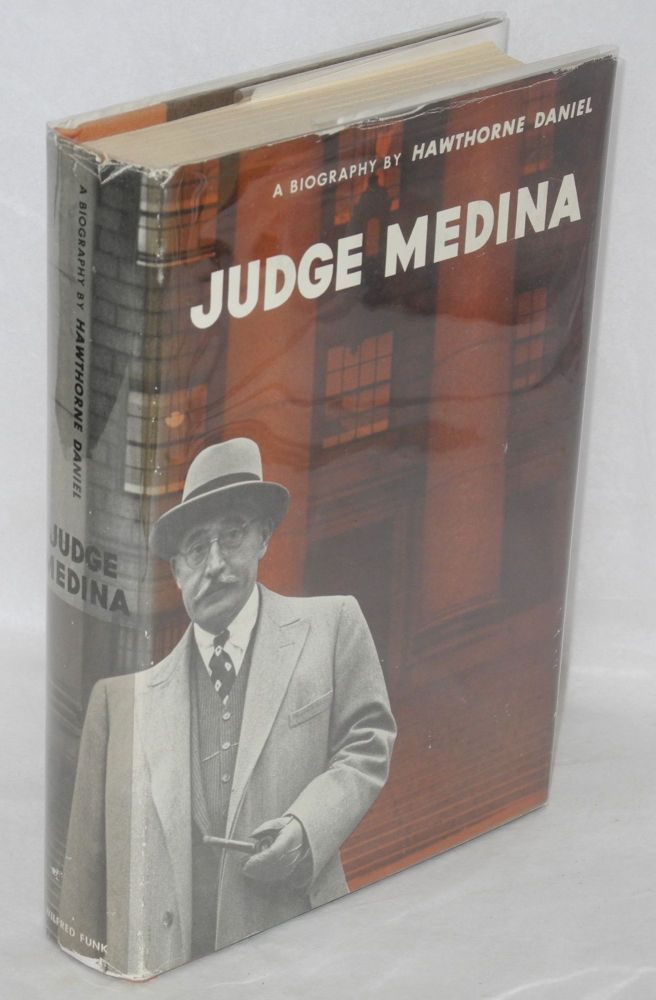 Judge Medina; a biography. Hawthorne Daniel.