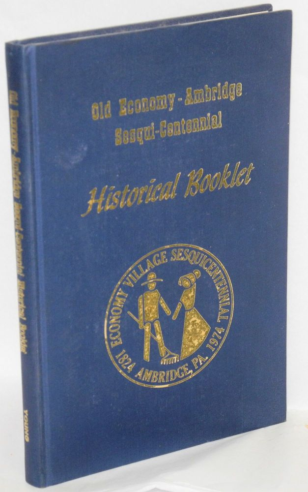 Old Economy-Ambridge sesqui-centennial historical booklet. Norman C. Young, ed.