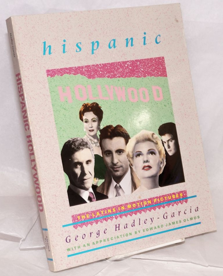 Hispanic Hollywood; the Latins in motion pictures. George Hadley-Garcia.
