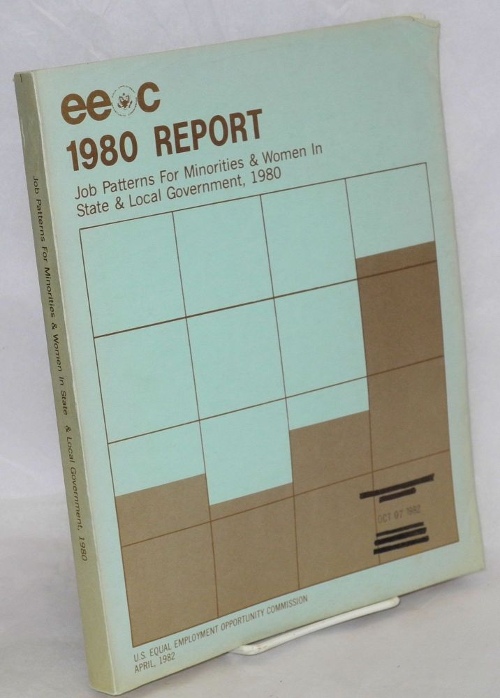 Equal Employment opportunity report - 1980, minorities and women in state and local government. United States. Equal Employment Opportunity Commission. Office of Program Planning and Evaluatin.