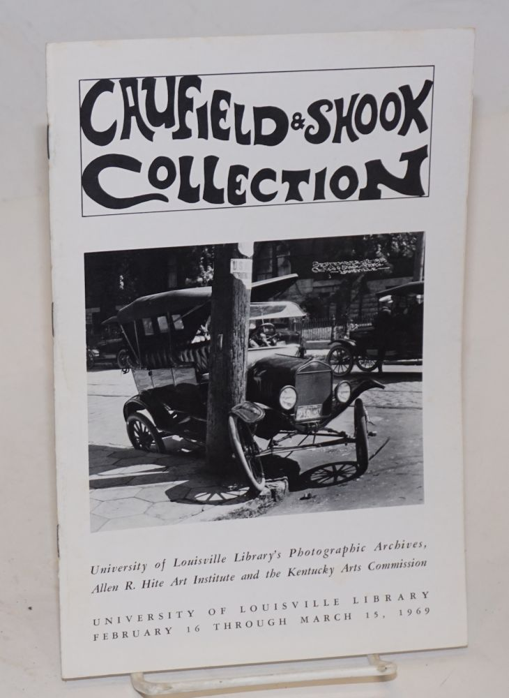 Caufield and Shook Collection; University of Louisville Library's photographic archives, Allen R. Hite Art Institute and the Kentucky Arts Commission, University of Louisville Library February 16 through March 15, 1969 - program and catalog