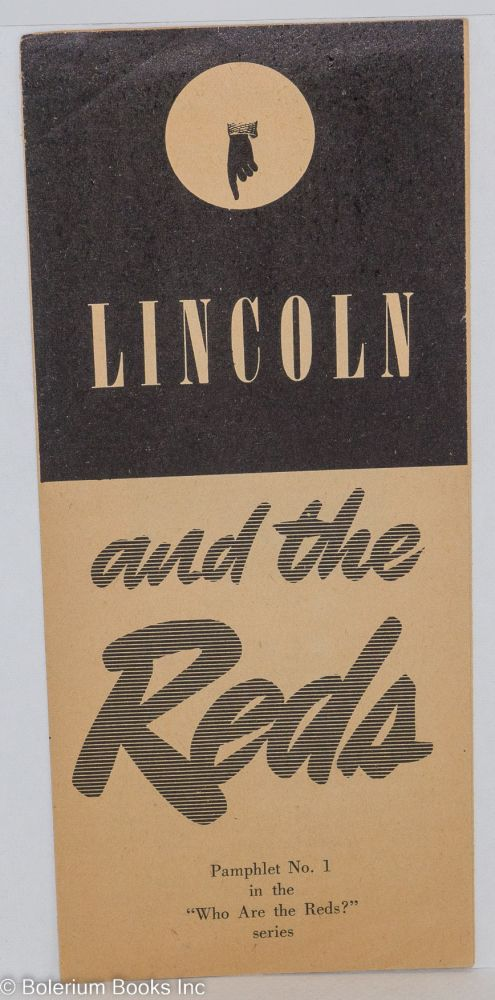 Lincoln and the Reds. Communist Party of California.