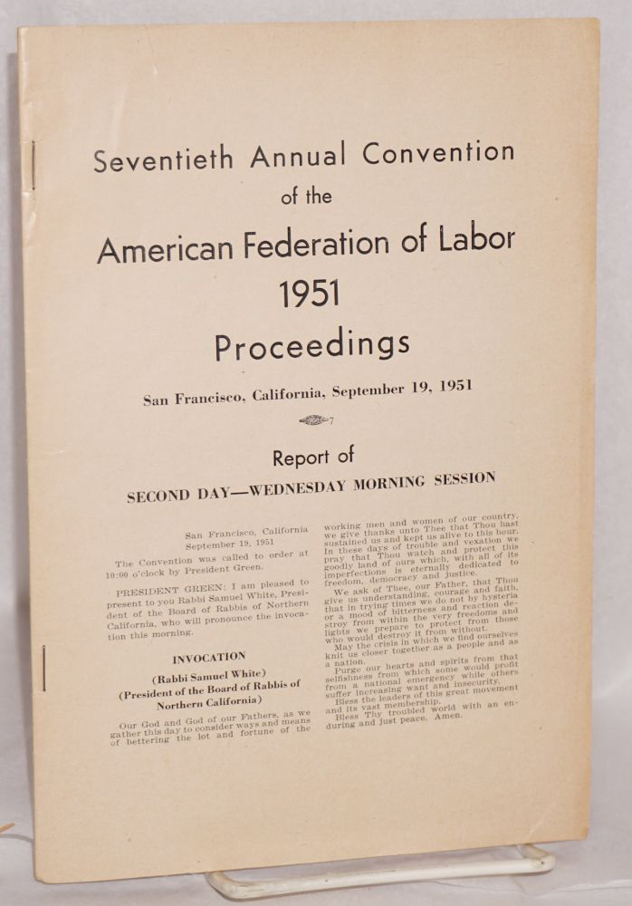Seventieth Annual Convention of the American Federation of Labor, 1951. Proceedings. San Francisco, California, September 19, 1951. Report of second day - Wednesday morning session. American Federation of Labor.