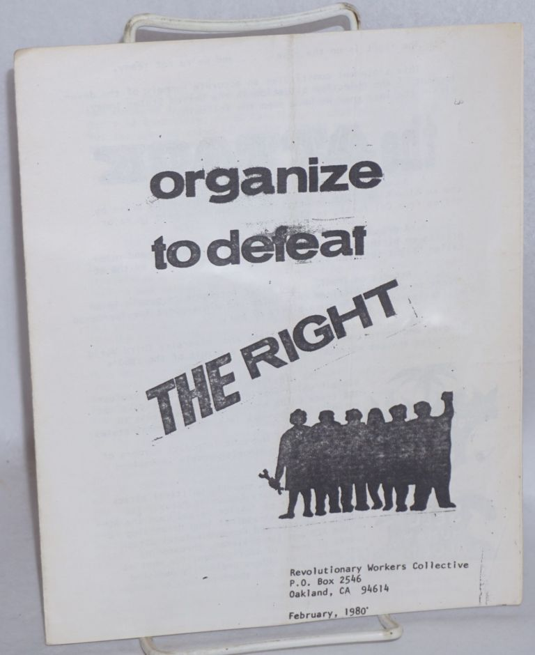 Organize to defeat the right. Revolutionary Workers Collective.