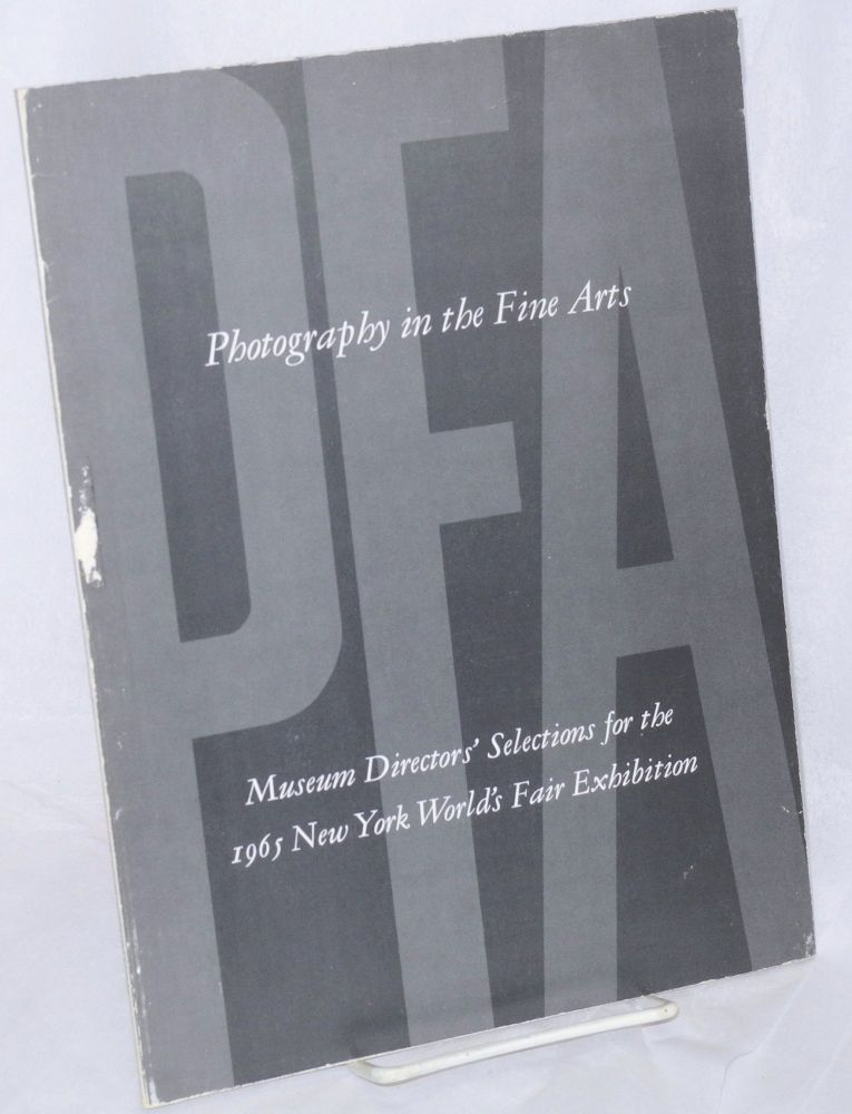 Photography in the Fine Arts; Museum Directors' selections for the 1965 New York World's Fair Exhibitions. Yousuf Karsh.