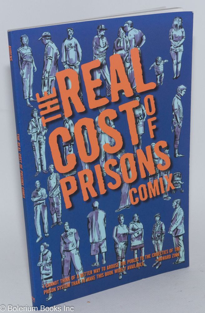 The real cost of prisons comix. Lois Ahrens, ed.