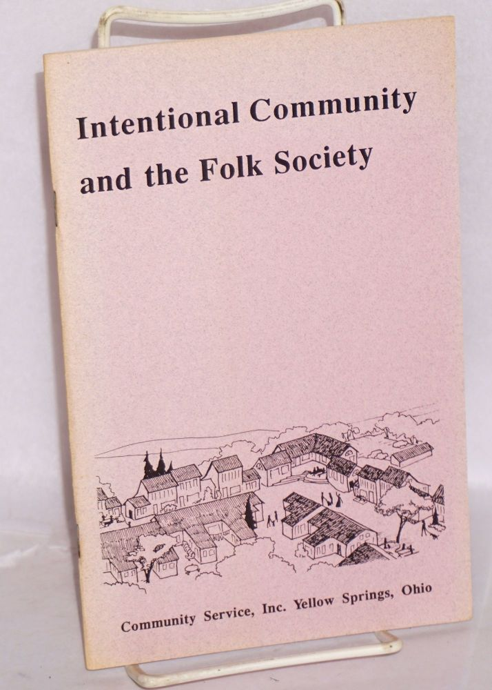 Intentional community and the folk society. Inc Community Service.