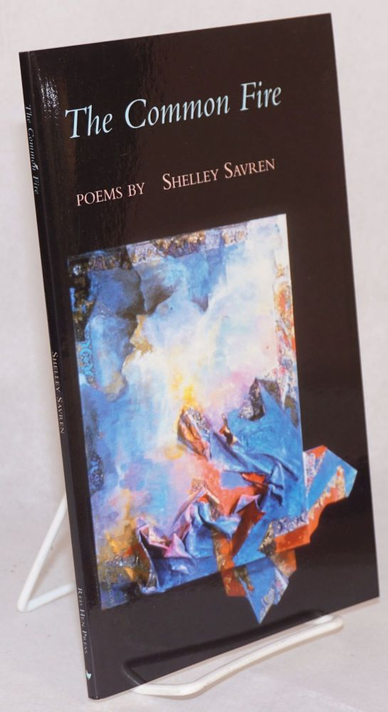 The common fire; poetry. Shelley Savren.