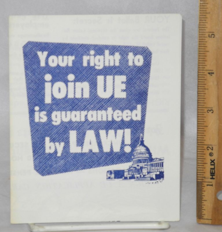 Your right to join UE is guaranteed by law! Radio United Electrical, Machine Workers of America.