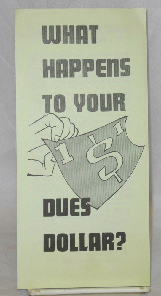 What happens to your dues dollar? UE, Radio United Electrical, Machine Workers of America.