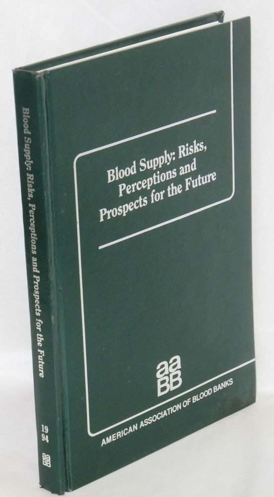 Blood supply: risks, perceptions and prospects for the future. Sandra Taddie Nance.