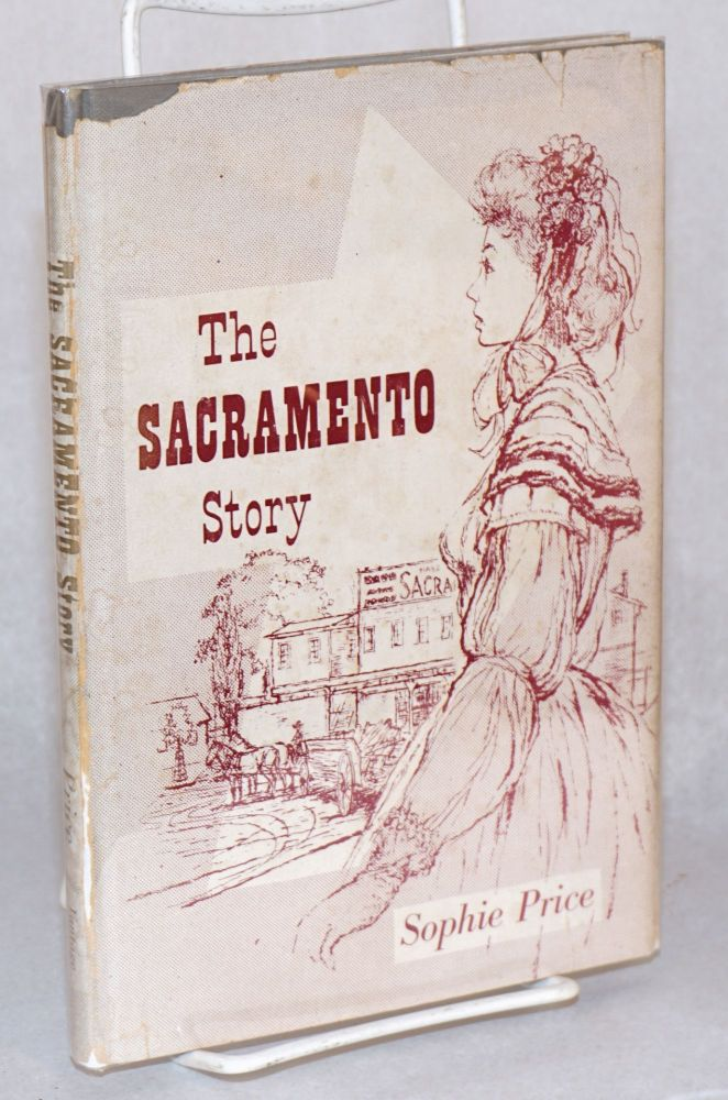 The Sacramento story. Sophie Price.