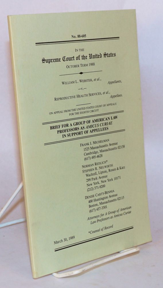 In the Supreme Court of the United States, October term, 1988: William L. Webster, et al., Appellants, v. Reproductive Health Services, et al., Appellees: Brief for a group of American law processors as amicus curiaw in support of appellees