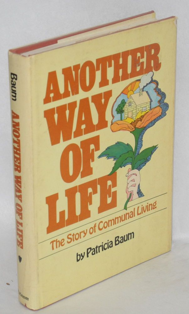 Another way of life: the story of communal living. Patricia Baum.